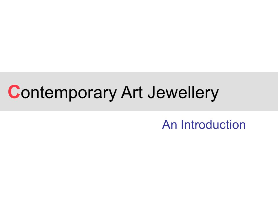 C ontemporary Art Jewellery An Introduction