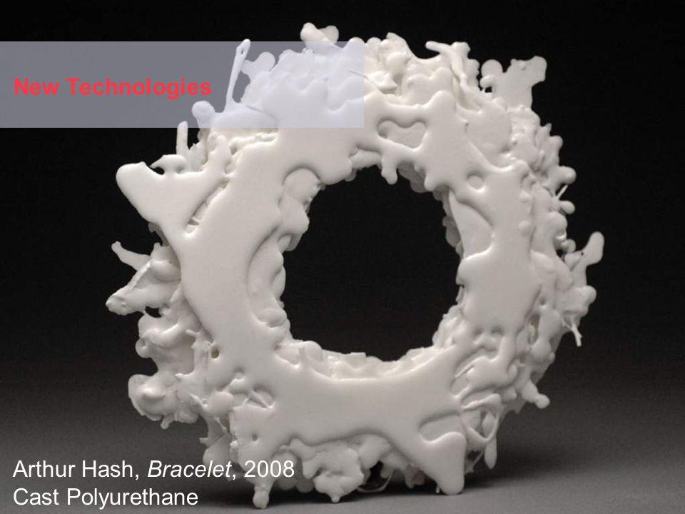 New Technologies Arthur Hash, Bracelet, 2008 Cast Polyurethane