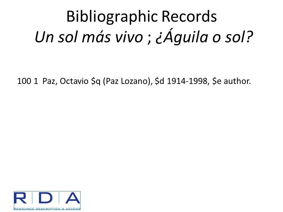 Bibliographic Records Un sol más vivo ; ¿Águila o sol? 100 1 Paz, Octavio $q (Paz Lozano), $d 1914-1998, $e author.