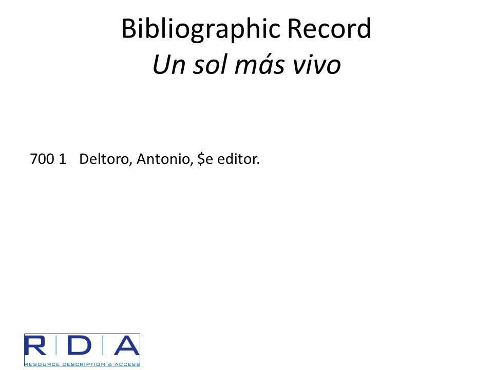 Bibliographic Record Un sol más vivo 700 1Deltoro, Antonio, $e editor.