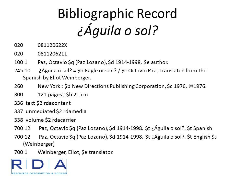 Bibliographic Record ¿Águila o sol? 020081120622X 0200811206211 100 1 Paz, Octavio $q (Paz Lozano), $d 1914-1998, $e author. 245 10 ¿Águila o sol? = $