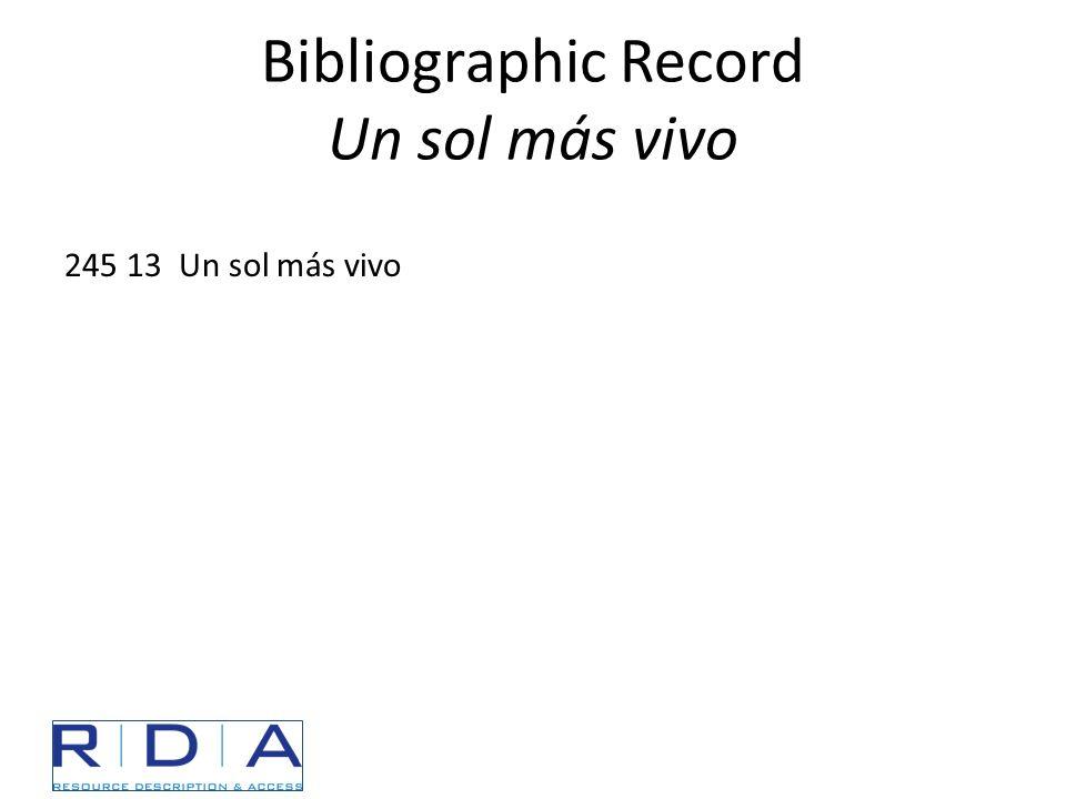 Bibliographic Record Un sol más vivo 245 13 Un sol más vivo