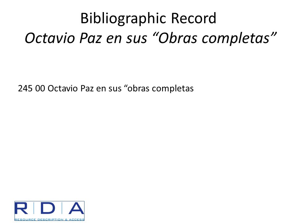 """Bibliographic Record Octavio Paz en sus """"Obras completas"""" 245 00Octavio Paz en sus """"obras completas"""