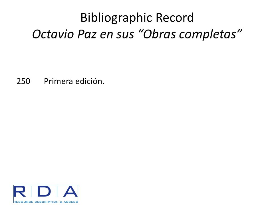 """Bibliographic Record Octavio Paz en sus """"Obras completas"""" 250Primera edición."""