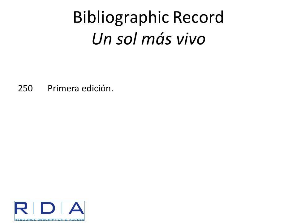 Bibliographic Record Un sol más vivo 250Primera edición.