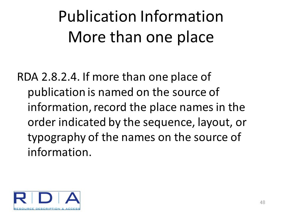 Publication Information More than one place RDA 2.8.2.4.