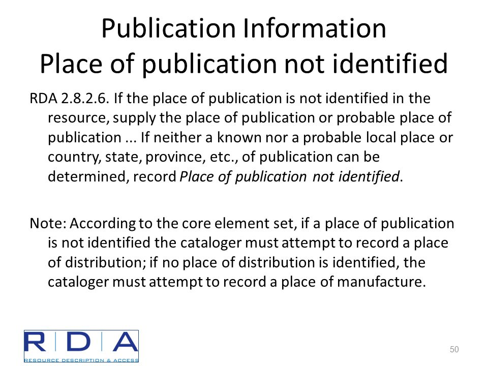 Publication Information Place of publication not identified RDA 2.8.2.6.