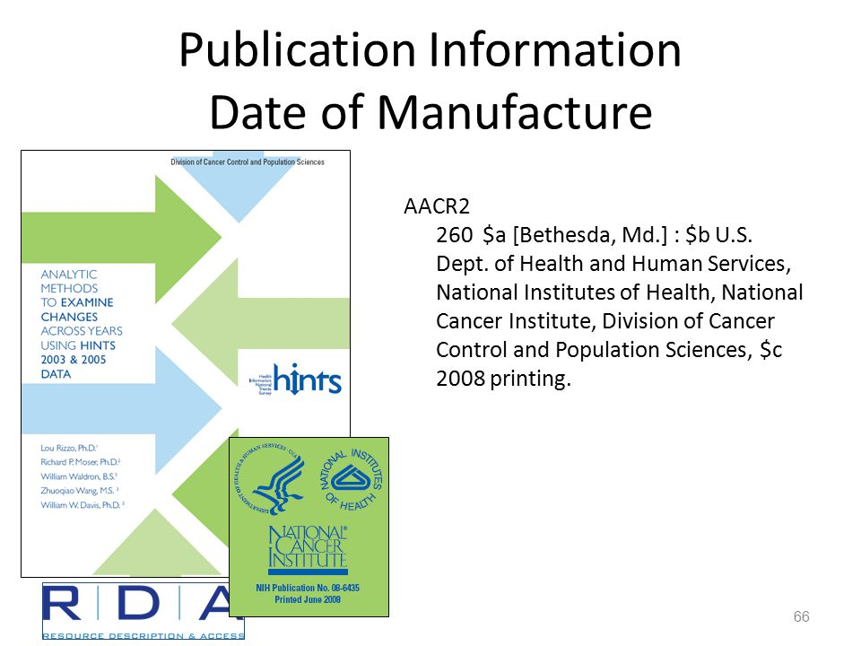Publication Information Date of Manufacture AACR2 260 $a [Bethesda, Md.] : $b U.S.