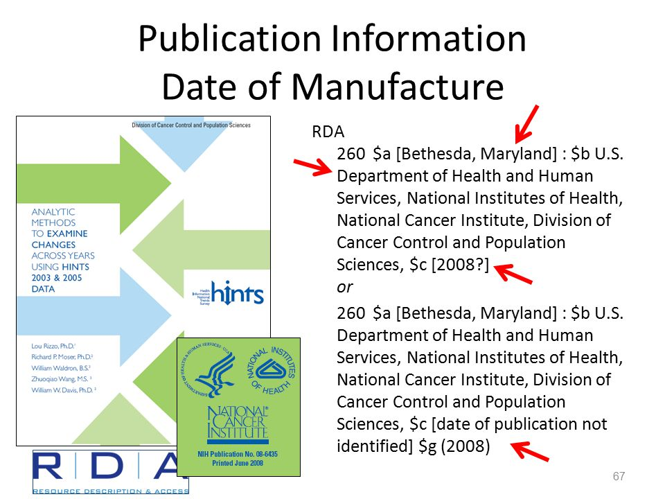 Publication Information Date of Manufacture RDA 260 $a [Bethesda, Maryland] : $b U.S.