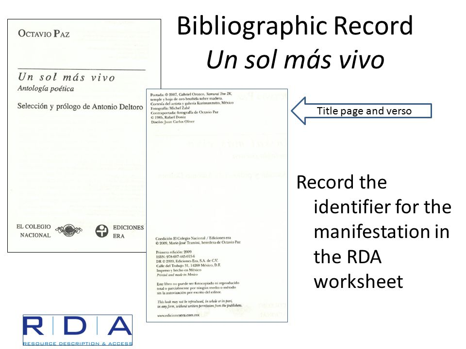 Bibliographic Record Un sol más vivo Record the identifier for the manifestation in the RDA worksheet Title page and verso