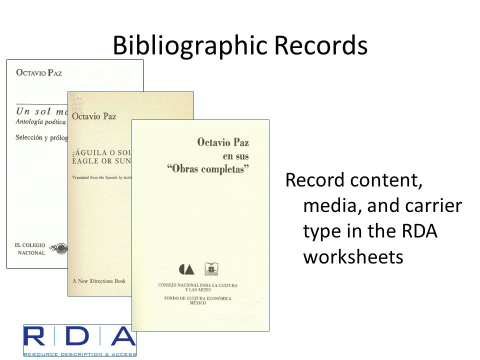 Bibliographic Records Record content, media, and carrier type in the RDA worksheets