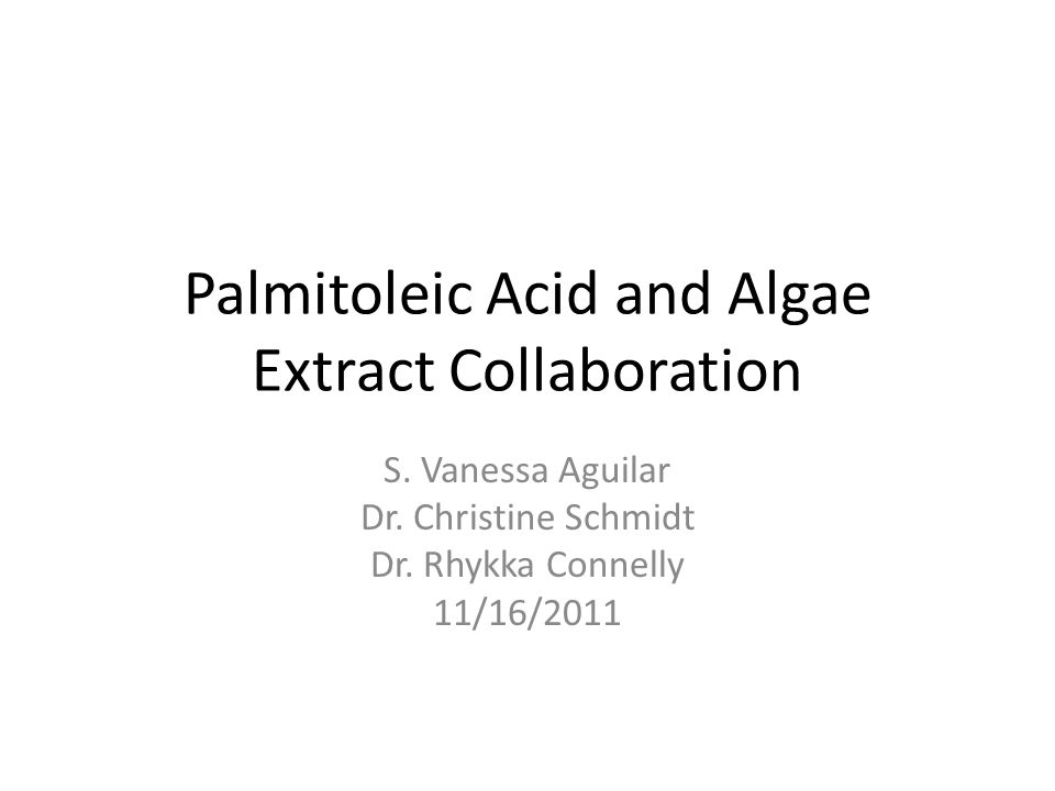 Palmitoleic Acid and Algae Extract Collaboration S.