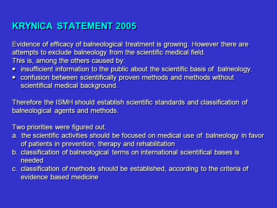 KRYNICA STATEMENT 2005 Evidence of efficacy of balneological treatment is growing.