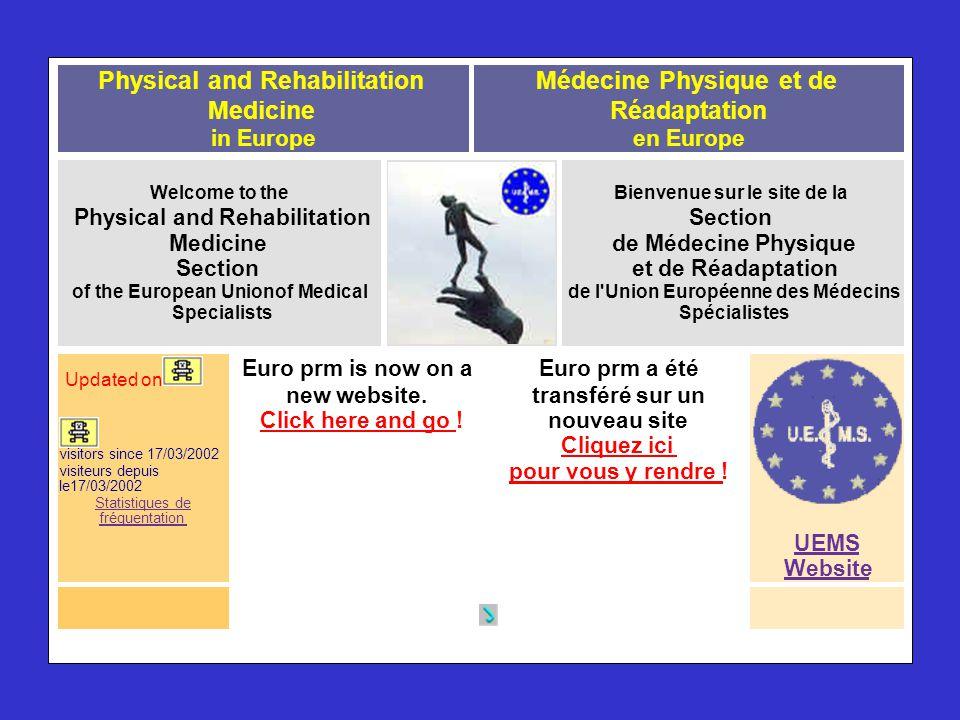 Physical and Rehabilitation Medicine in Europe Médecine Physique et de Réadaptation en Europe Welcome to the Physical and Rehabilitation Medicine Sect