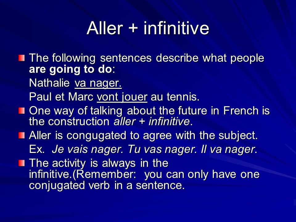 Negative sentences with the close future tense In negative sentences, the construction is: subject + ne + aller + pas + infinitive Ex.
