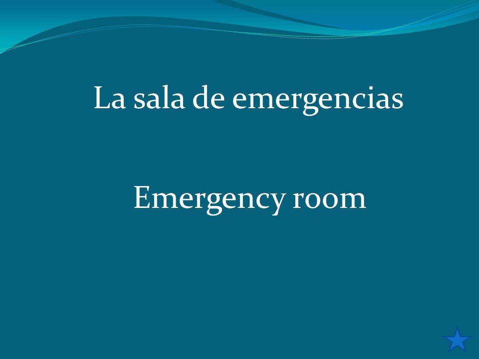 La sala de emergencias Emergency room