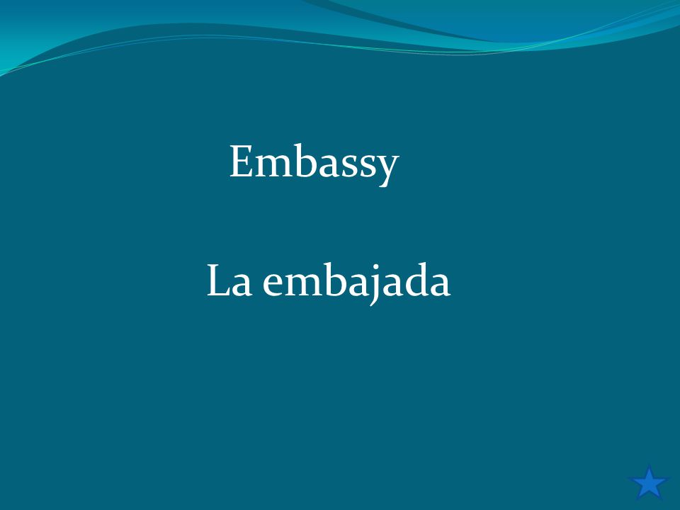 Embassy La embajada