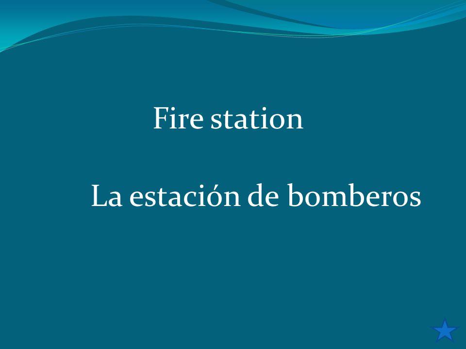 Fire station La estación de bomberos