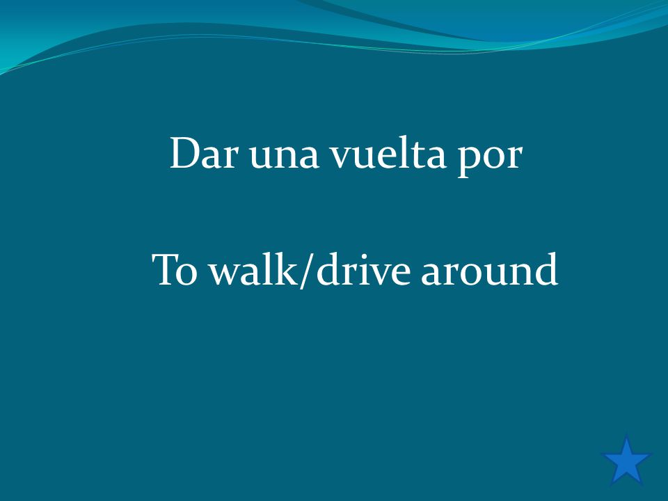 Dar una vuelta por To walk/drive around