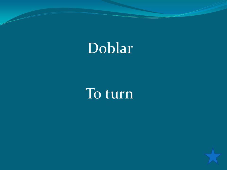 Doblar To turn
