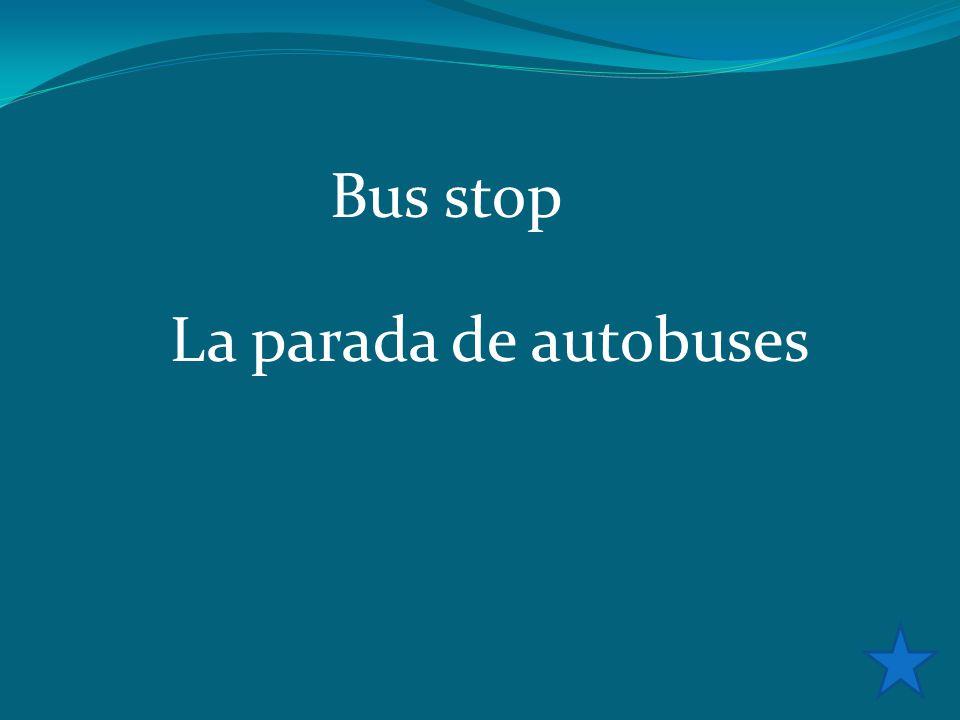 Bus stop La parada de autobuses