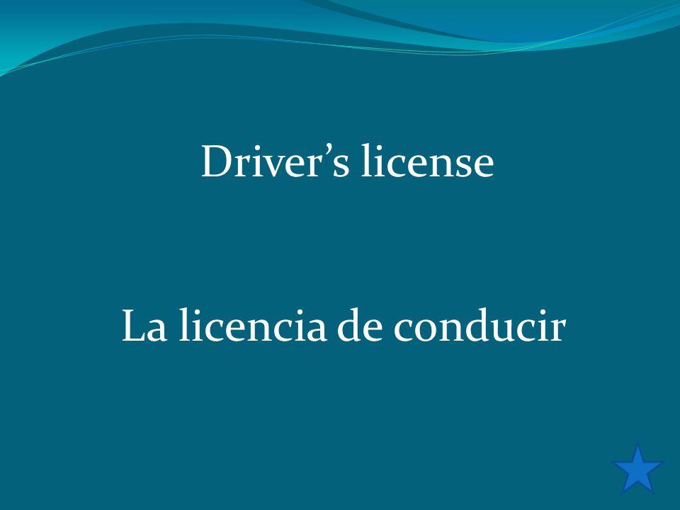 Driver's license La licencia de conducir