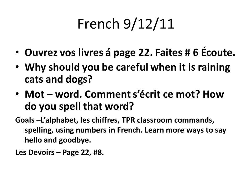 French 9/12/11 Ouvrez vos livres á page 22. Faites # 6 Écoute.