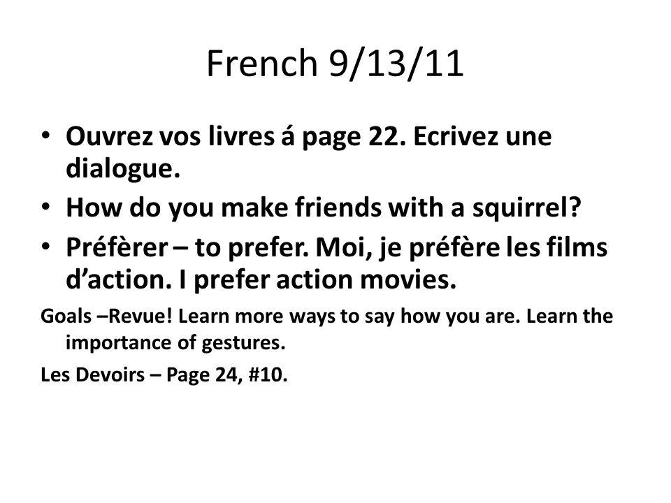 French 9/13/11 Ouvrez vos livres á page 22. Ecrivez une dialogue.