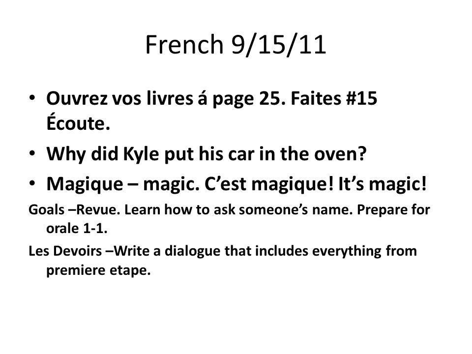 French 9/15/11 Ouvrez vos livres á page 25. Faites #15 Écoute.