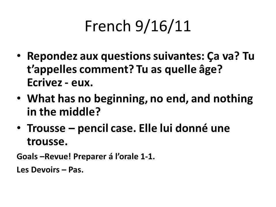 French 9/16/11 Repondez aux questions suivantes: Ça va.