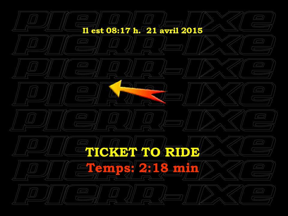 Il est 08:18 h. 21 avril 2015 TWIST AND SHOUT Temps: 2:19 min