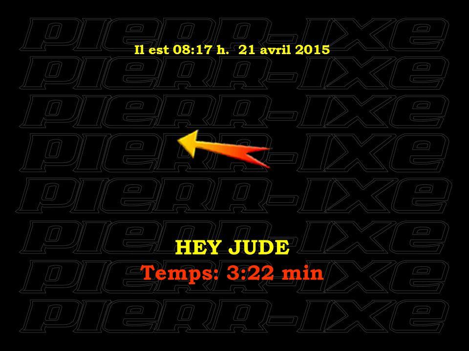 Il est 08:18 h. 21 avril 2015 8 DAYS A WEEK Temps: 3:39 min