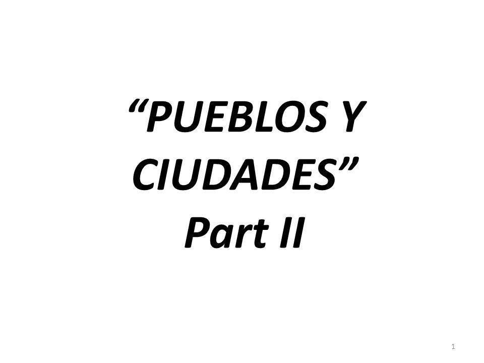 PUEBLOS Y CIUDADES Part II 1