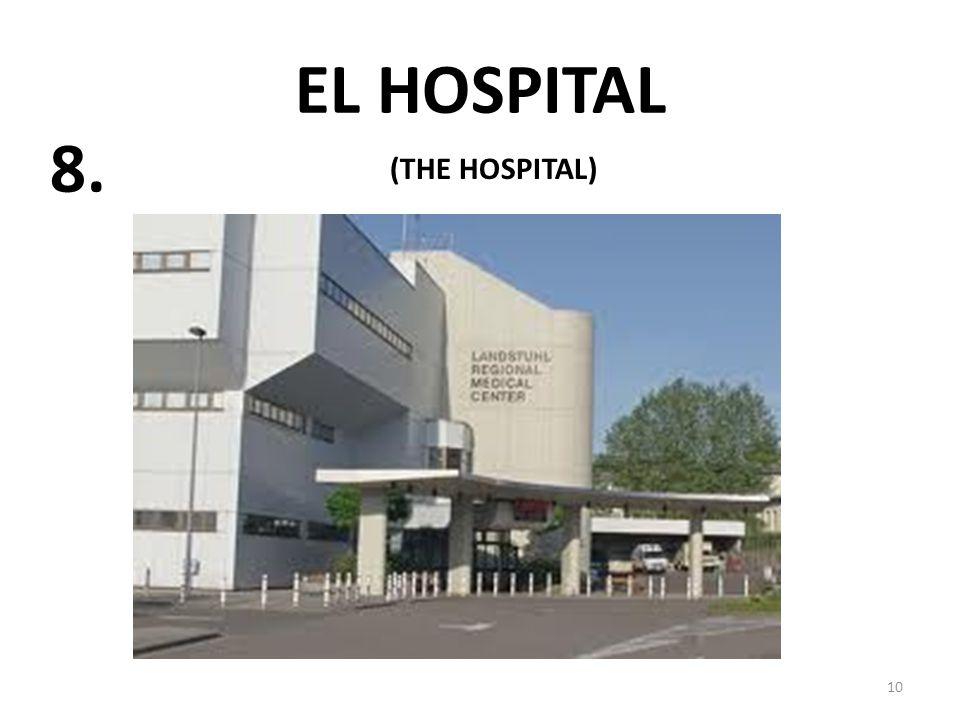 EL HOSPITAL 10 8. (THE HOSPITAL)