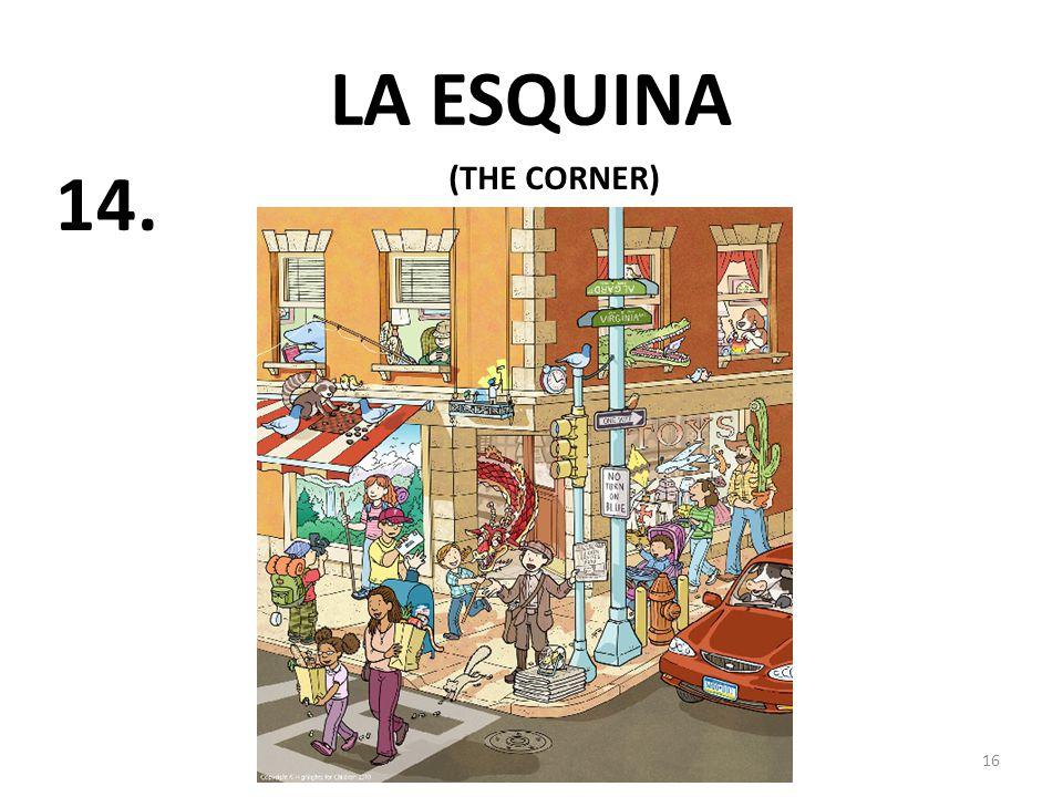 16 LA ESQUINA (THE CORNER) 14.