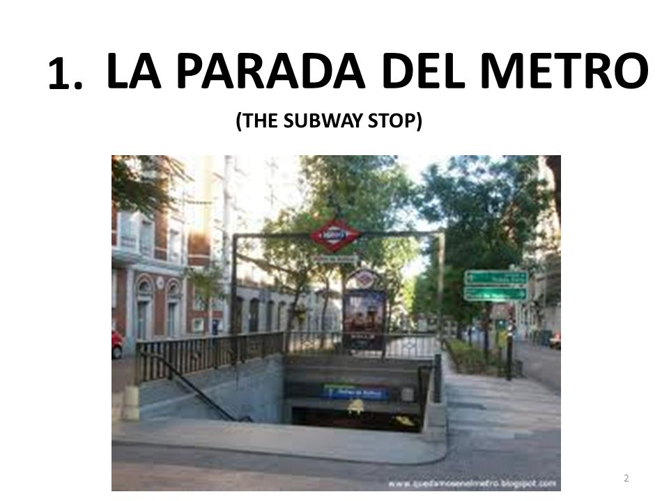 LA PARADA DEL METRO 2 1. (THE SUBWAY STOP)