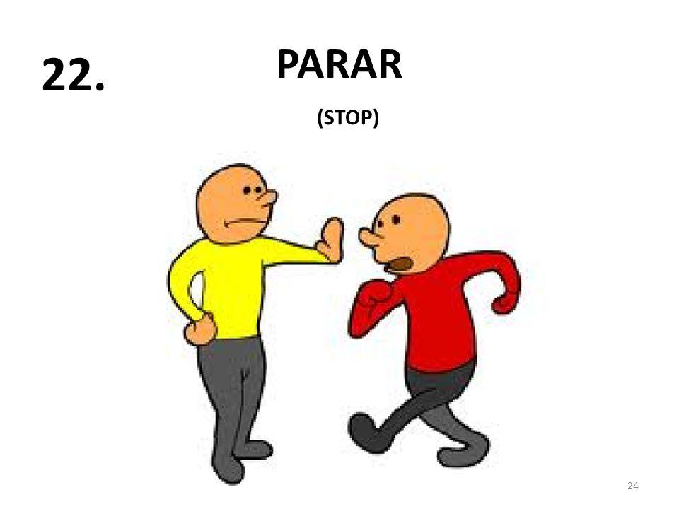 PARAR 24 22. (STOP)