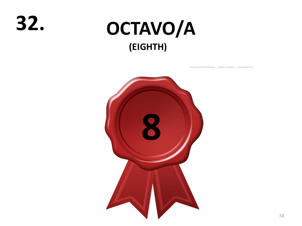OCTAVO/A 34 32. (EIGHTH) 8