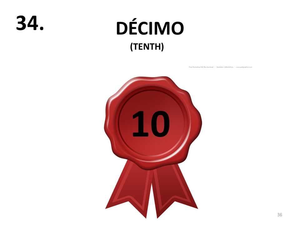 DÉCIMO 36 34. (TENTH) 10