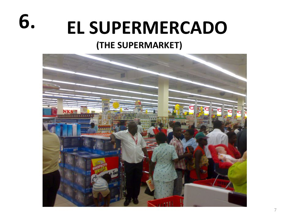 EL SUPERMERCADO 7 6. (THE SUPERMARKET)