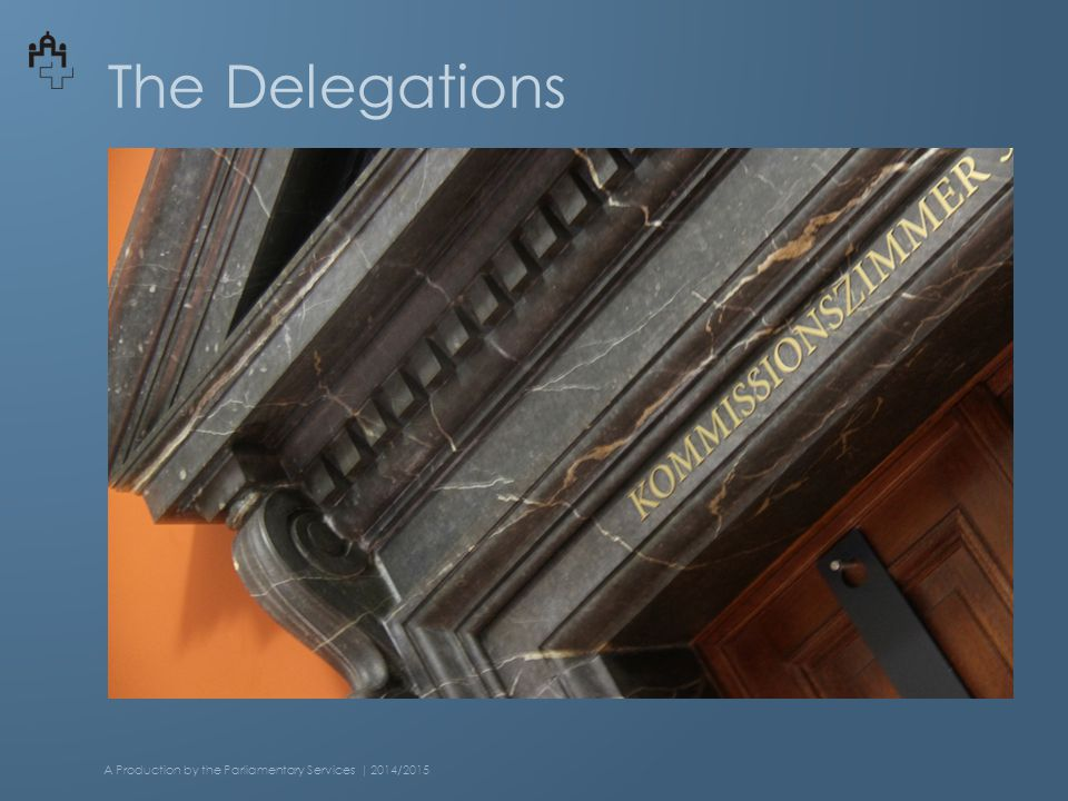 The Delegations A Production by the Parliamentary Services | 2014/2015