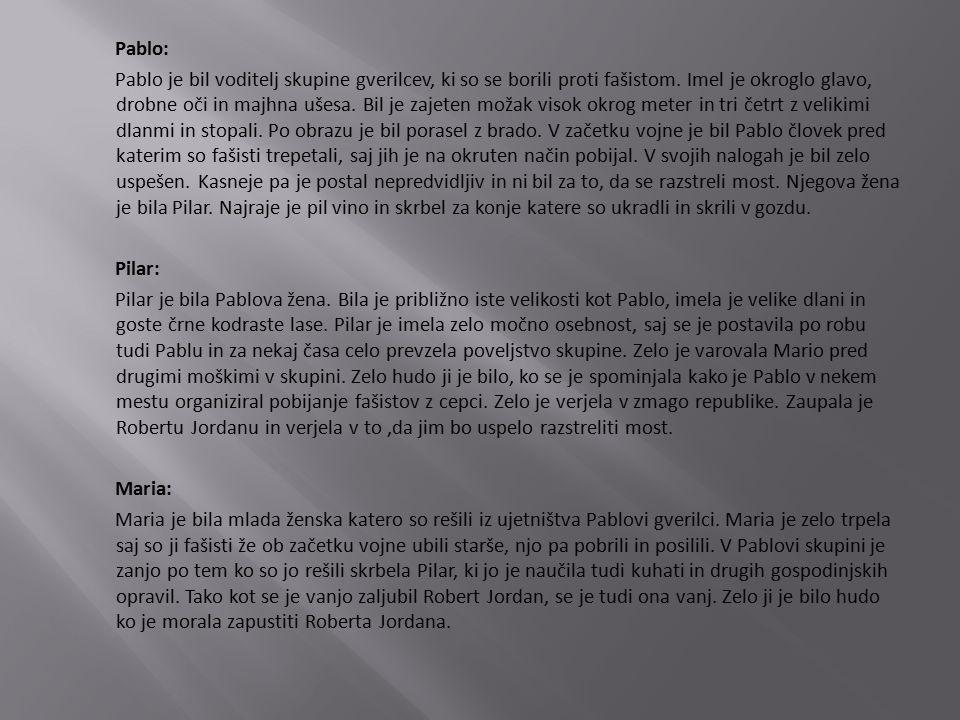 Pablo: Pablo je bil voditelj skupine gverilcev, ki so se borili proti fašistom.