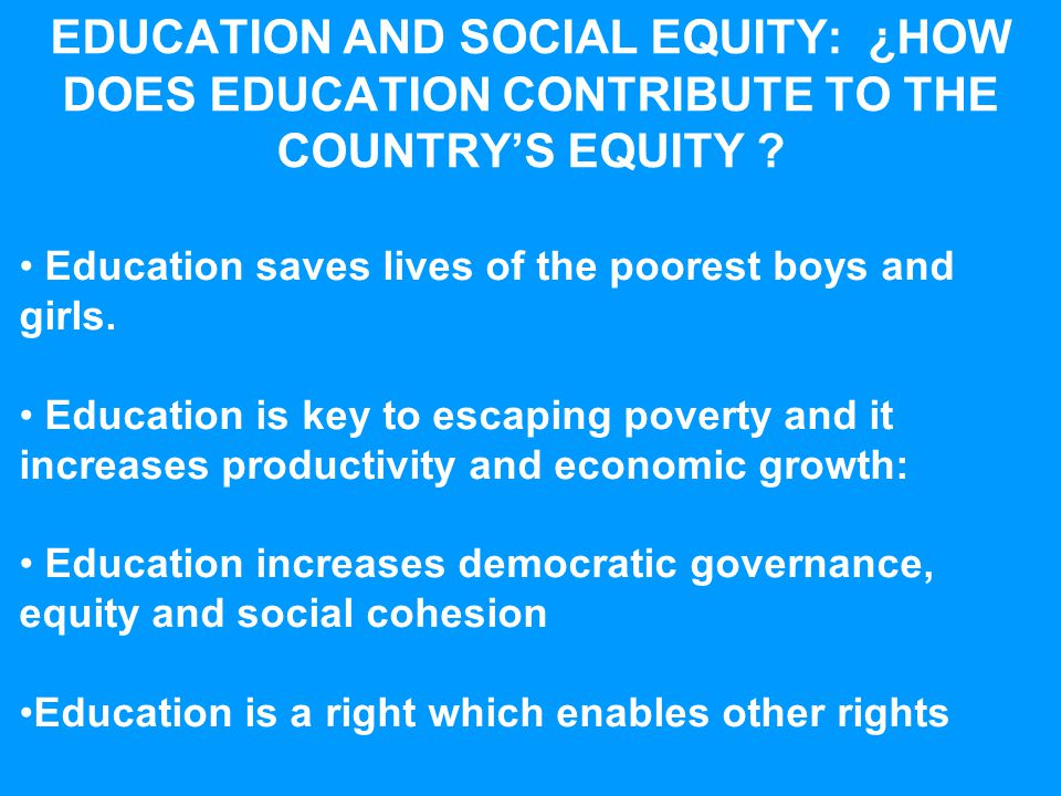 EDUCATION AND SOCIAL EQUITY: ¿HOW DOES EDUCATION CONTRIBUTE TO THE COUNTRY'S EQUITY .
