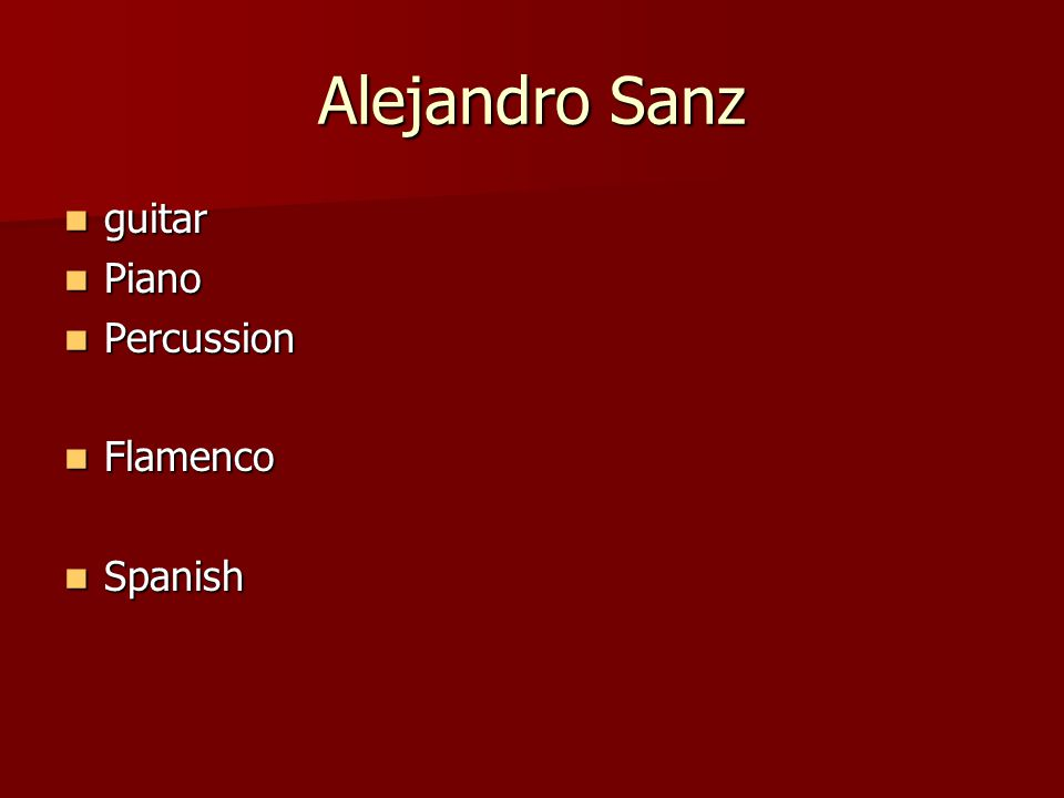 Shakira Electric guitar Electric guitar Acoustic guitar Acoustic guitar Percussion Percussion Trumpet Trumpet Salsa Salsa Tango, Arabic Tango, Arabic Spanish, African Spanish, African