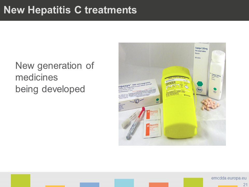 21 emcdda.europa.eu New Hepatitis C treatments New generation of medicines being developed