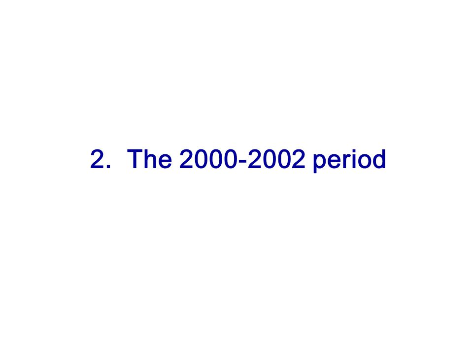 2. The 2000-2002 period