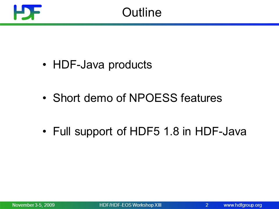 www.hdfgroup.org Object Package: basic objects File Dataset Group Attribute Datatype http://www.hdfgroup.org/hdf-java-html/hdf-object/
