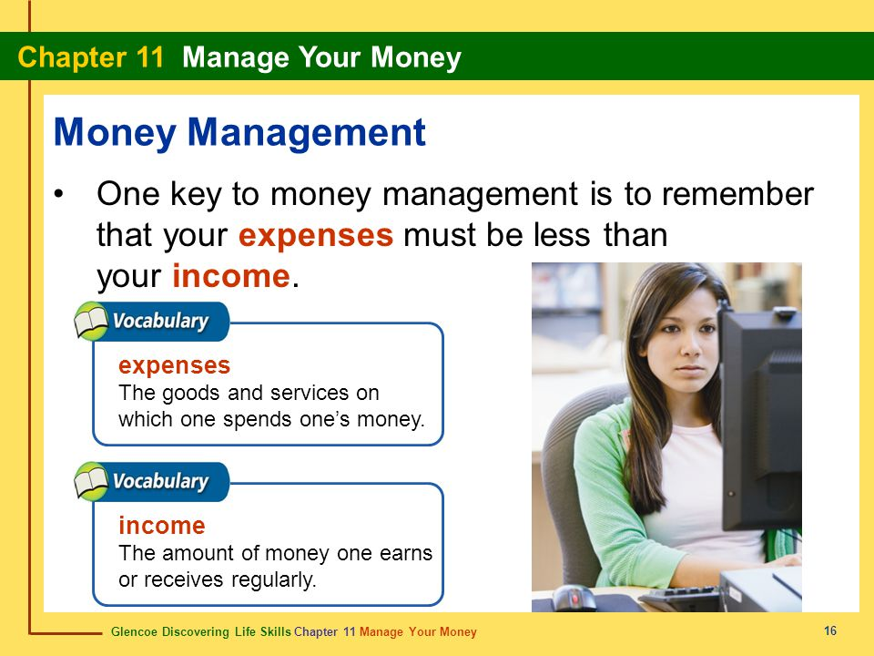 Glencoe Discovering Life Skills Chapter 11 Manage Your Money Chapter 11 Manage Your Money 16 Money Management One key to money management is to rememb