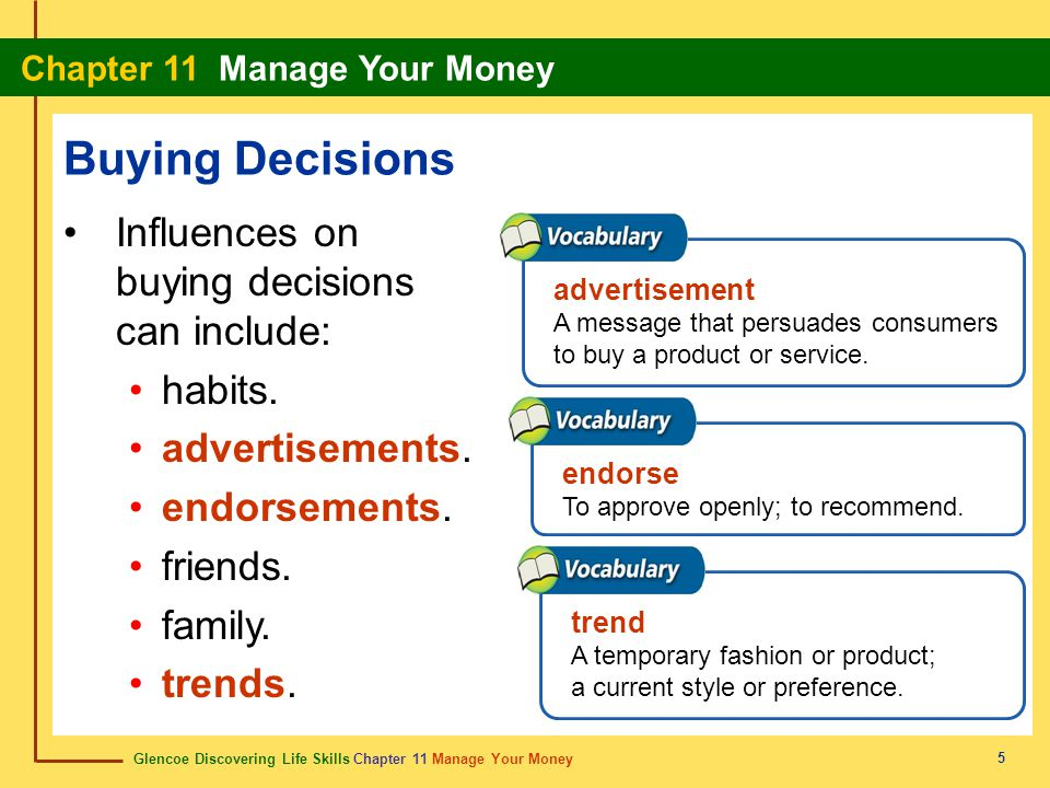 Glencoe Discovering Life Skills Chapter 11 Manage Your Money Chapter 11 Manage Your Money 5 Buying Decisions Influences on buying decisions can includ