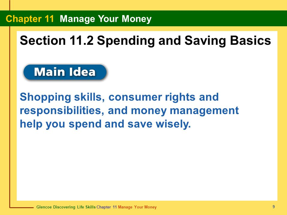 Glencoe Discovering Life Skills Chapter 11 Manage Your Money Chapter 11 Manage Your Money 30 expenses gastos The goods and services on which one spends one's money.